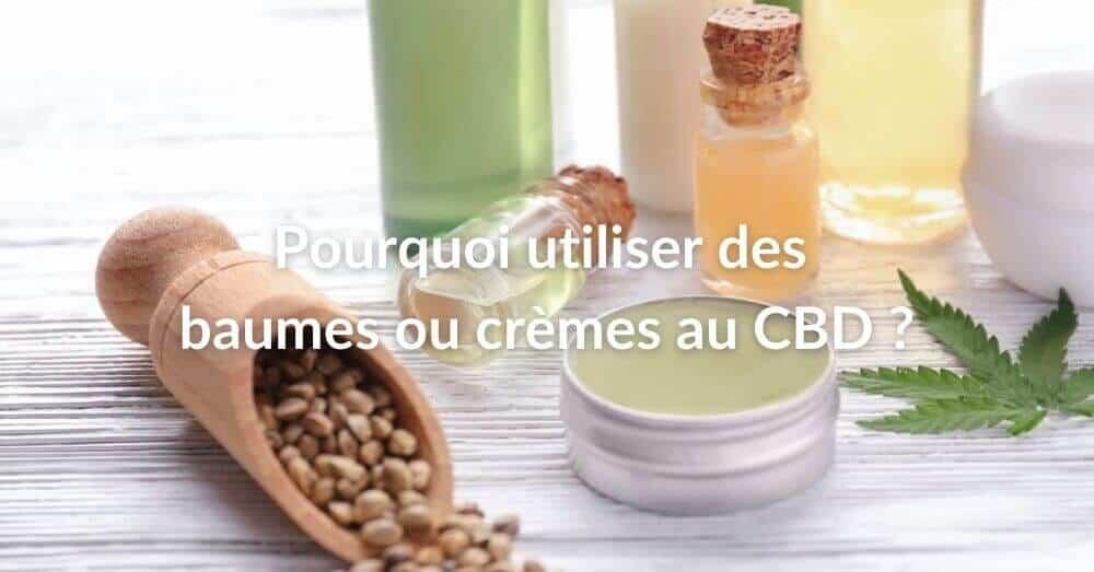CBD baumes et crèmes